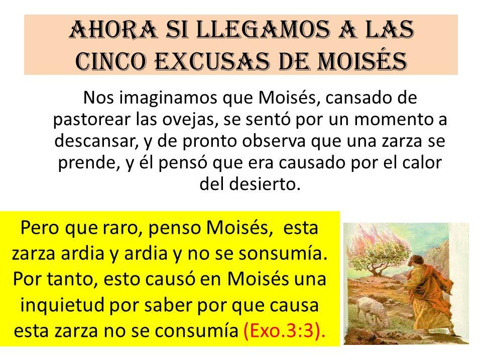 Ahora si llegamos a las cinco excusas de Moisés