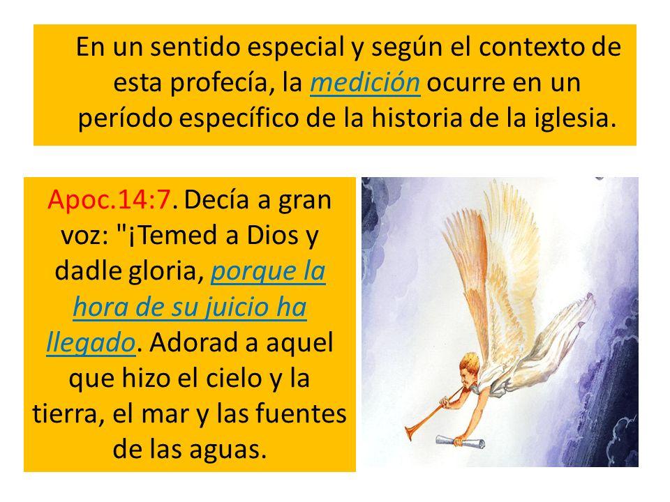 En un sentido especial y según el contexto de esta profecía, la medición ocurre en un período específico de la historia de la iglesia.