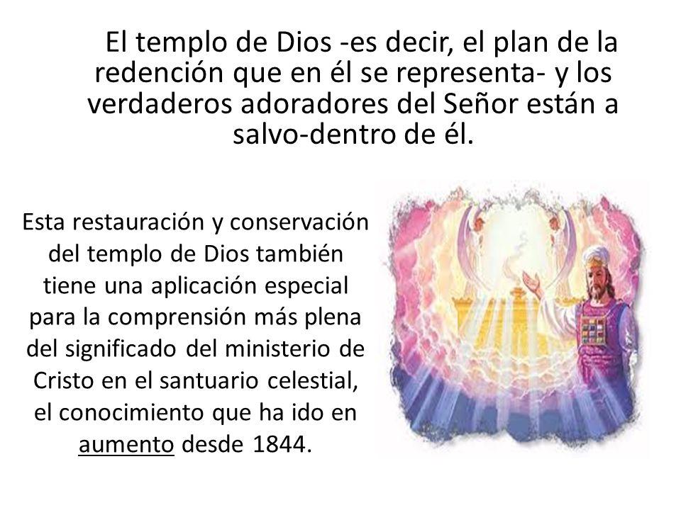 El templo de Dios -es decir, el plan de la redención que en él se representa- y los verdaderos adoradores del Señor están a salvo-dentro de él.