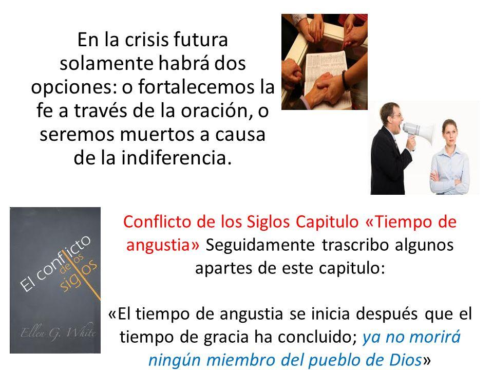 En la crisis futura solamente habrá dos opciones: o fortalecemos la fe a través de la oración, o seremos muertos a causa de la indiferencia.