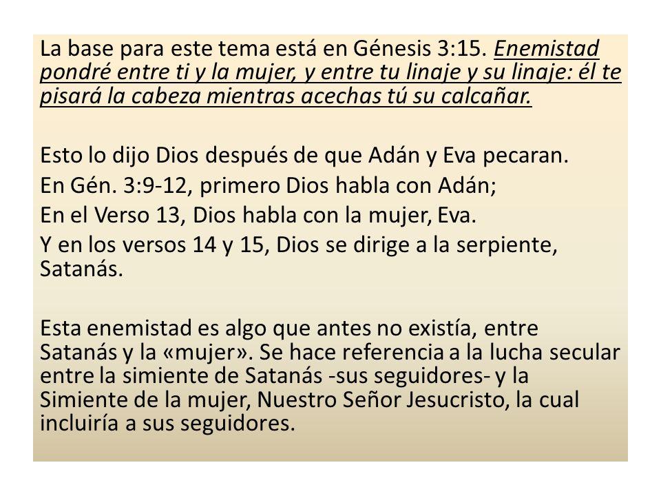 La base para este tema está en Génesis 3:15