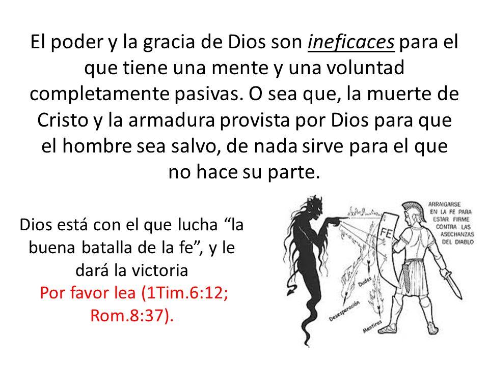 Por favor lea (1Tim.6:12; Rom.8:37).
