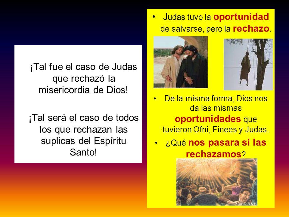 Judas tuvo la oportunidad de salvarse, pero la rechazo.