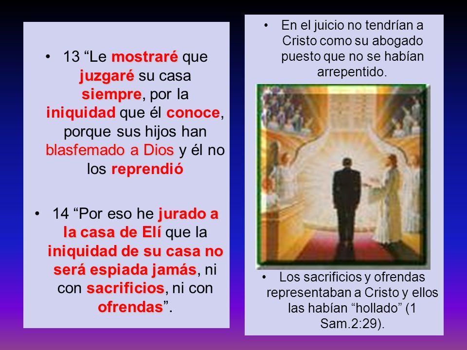 En el juicio no tendrían a Cristo como su abogado puesto que no se habían arrepentido.