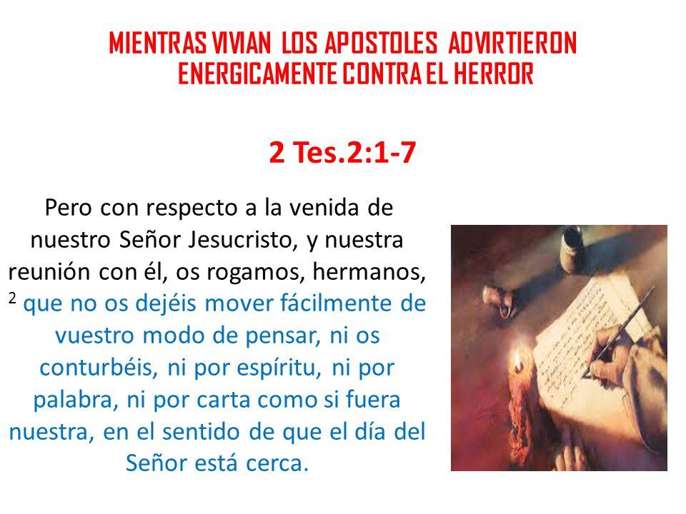 MIENTRAS VIVIAN LOS APOSTOLES ADVIRTIERON ENERGICAMENTE CONTRA EL HERROR