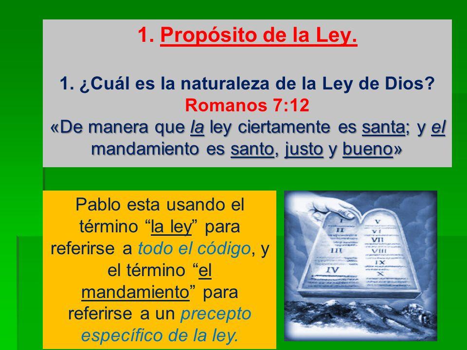 1. Propósito de la Ley. 1. ¿Cuál es la naturaleza de la Ley de Dios