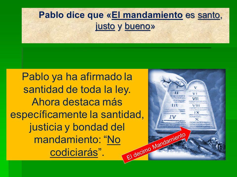 Pablo dice que «El mandamiento es santo, justo y bueno»