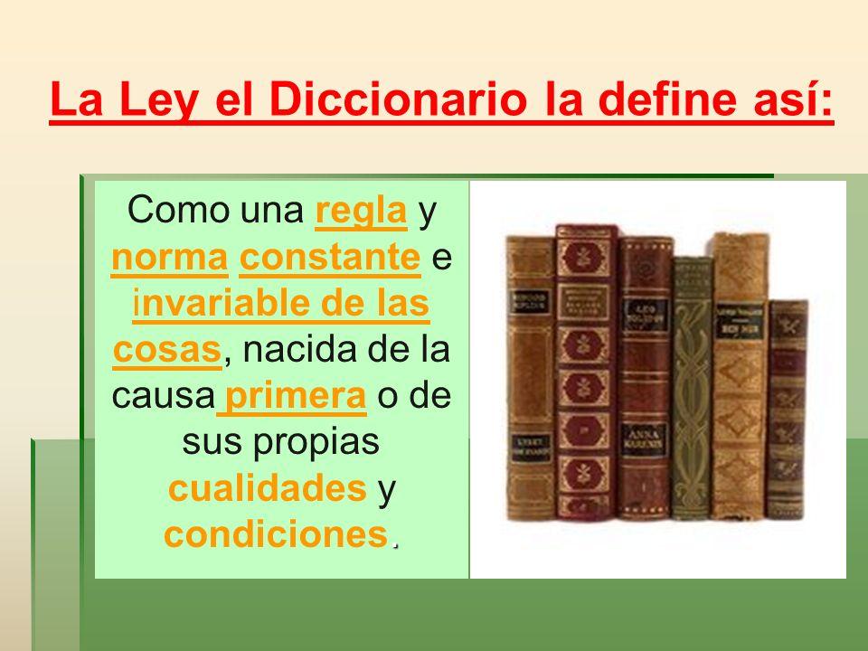 La Ley el Diccionario la define así: