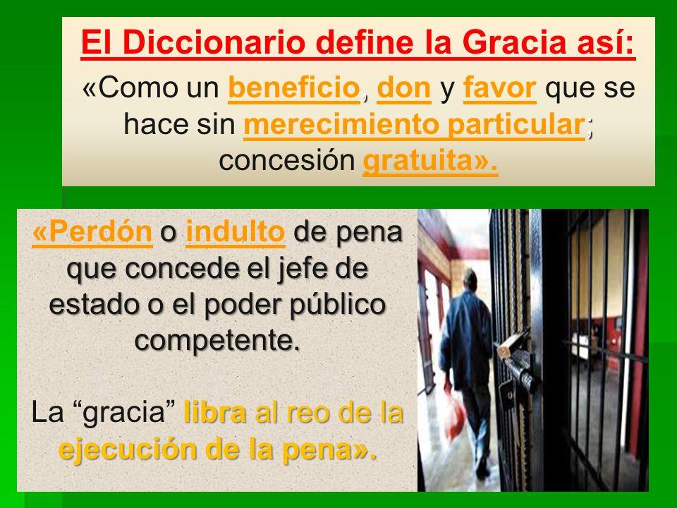 El Diccionario define la Gracia así: