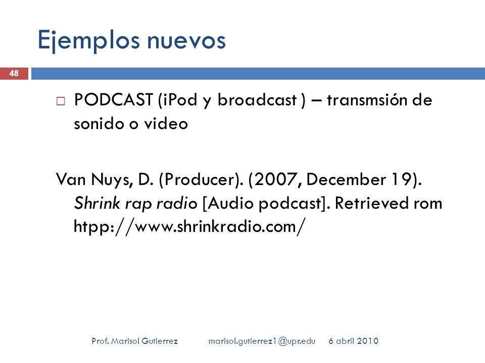 Ejemplos nuevos 48. PODCAST (iPod y broadcast ) – transmsión de sonido o video.