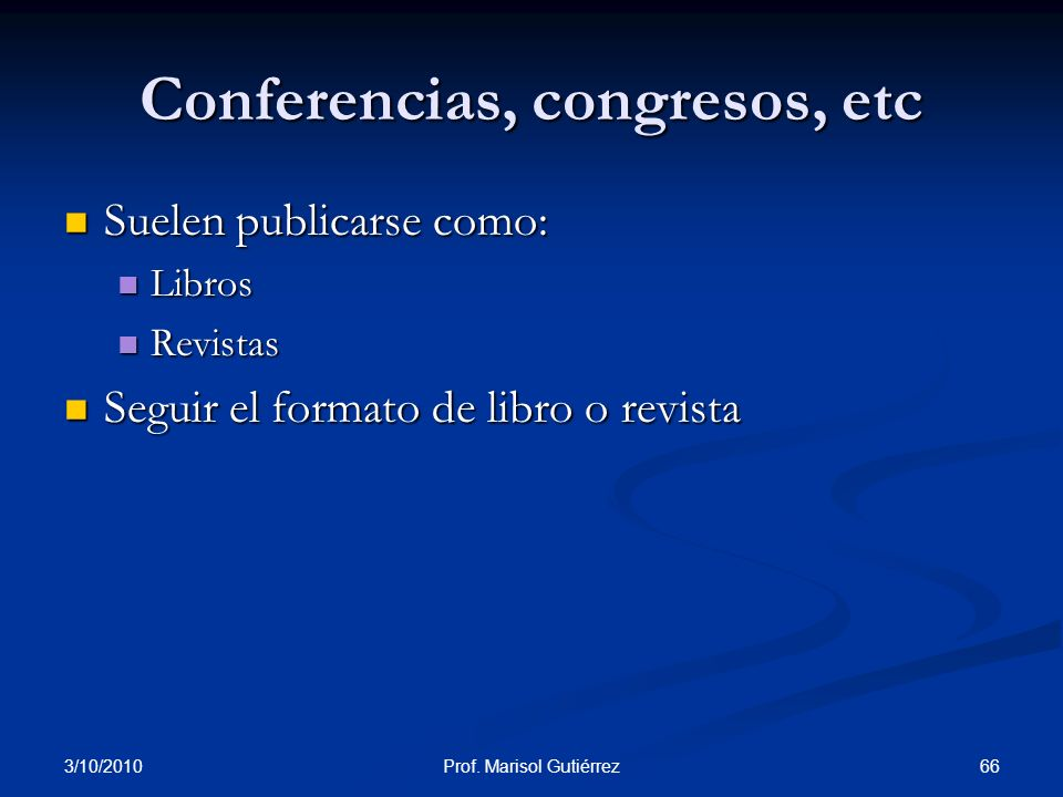 Conferencias, congresos, etc