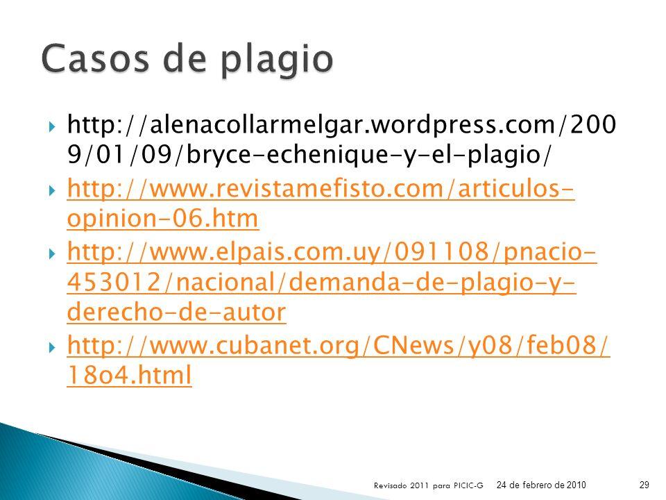 Casos de plagio http://alenacollarmelgar.wordpress.com/200 9/01/09/bryce-echenique-y-el-plagio/