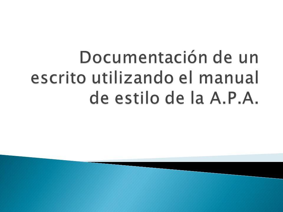 Documentación de un escrito utilizando el manual de estilo de la A. P