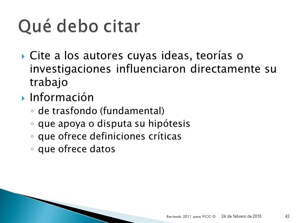 Qué debo citar Cite a los autores cuyas ideas, teorías o investigaciones influenciaron directamente su trabajo.