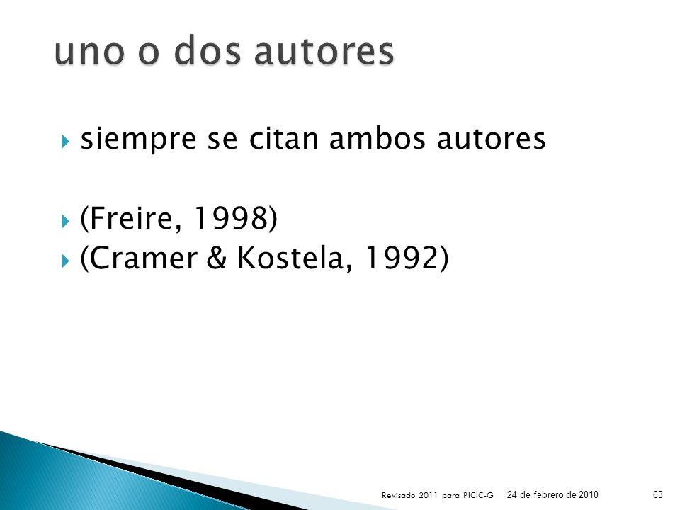 uno o dos autores siempre se citan ambos autores (Freire, 1998)