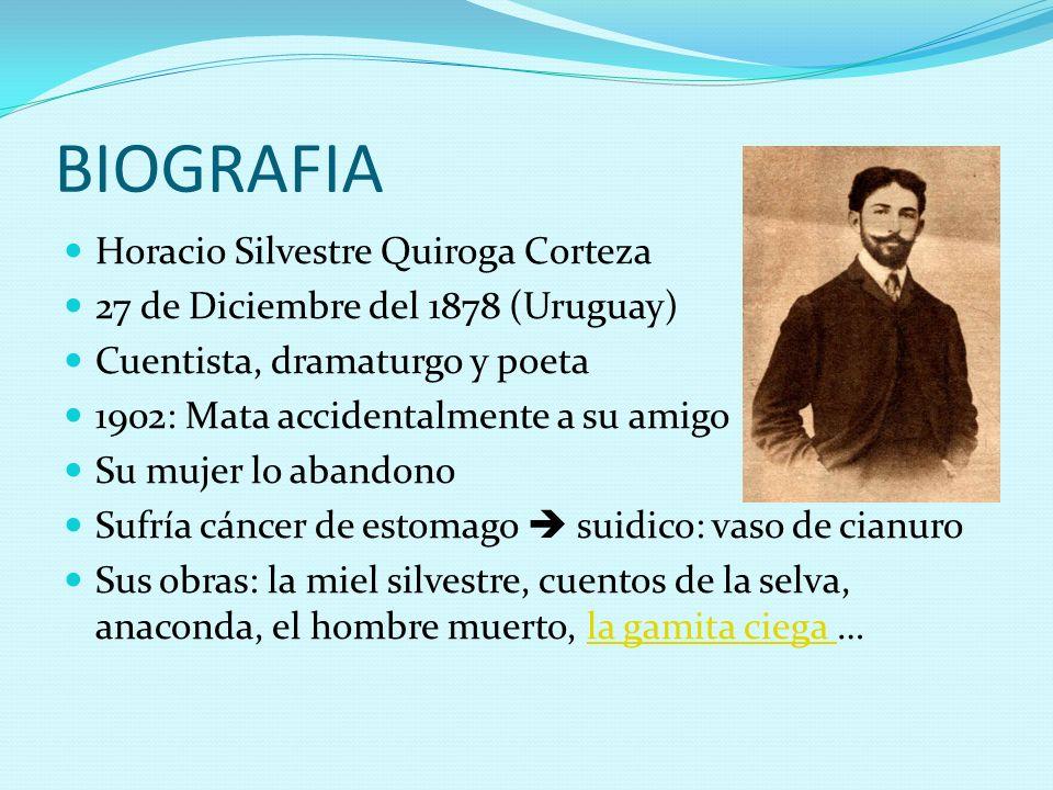 BIOGRAFIA Horacio Silvestre Quiroga Corteza