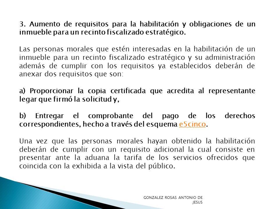 3. Aumento de requisitos para la habilitación y obligaciones de un inmueble para un recinto fiscalizado estratégico.