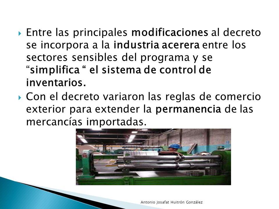 Entre las principales modificaciones al decreto se incorpora a la industria acerera entre los sectores sensibles del programa y se simplifica el sistema de control de inventarios.