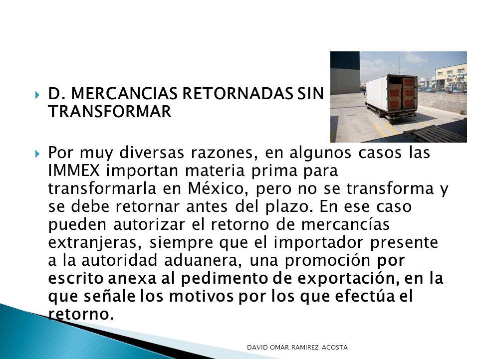 D. MERCANCIAS RETORNADAS SIN TRANSFORMAR