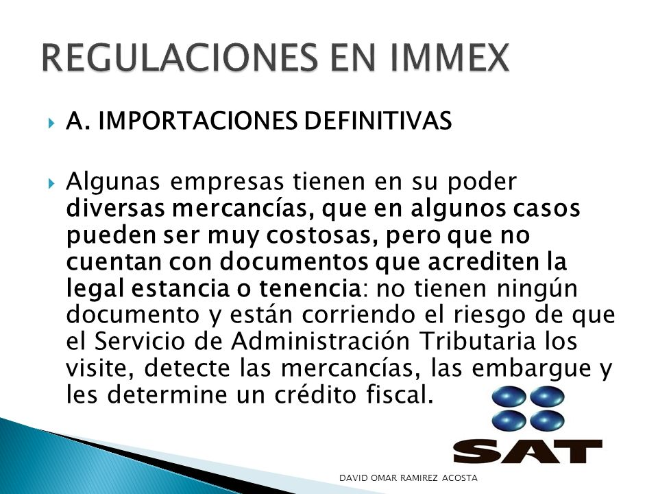 REGULACIONES EN IMMEX A. IMPORTACIONES DEFINITIVAS