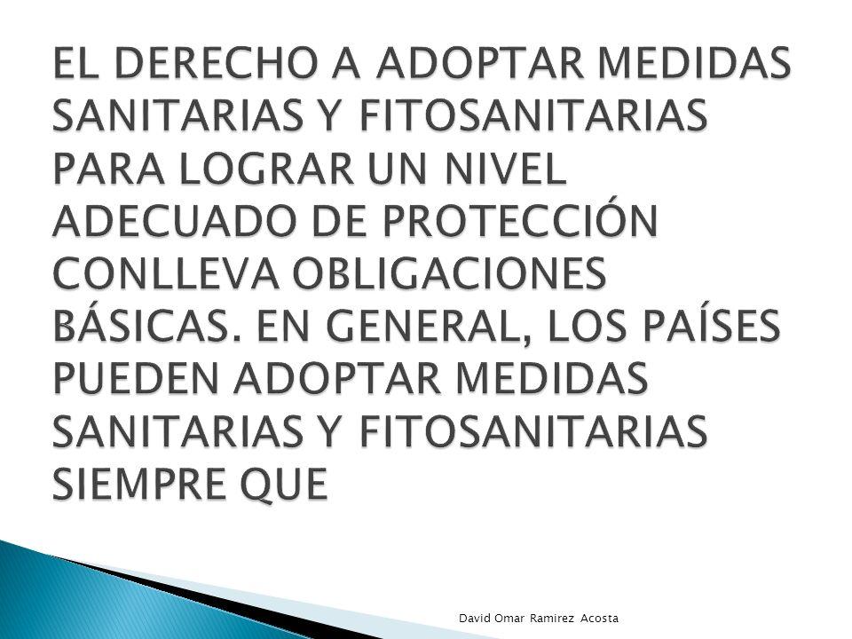 El derecho a adoptar medidas sanitarias y fitosanitarias para lograr un nivel adecuado de protección conlleva obligaciones básicas. En general, los países pueden adoptar medidas sanitarias y fitosanitarias siempre que