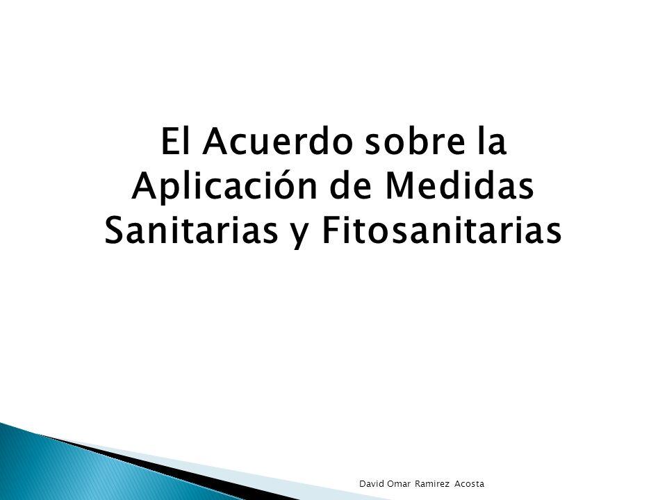 El Acuerdo sobre la Aplicación de Medidas Sanitarias y Fitosanitarias