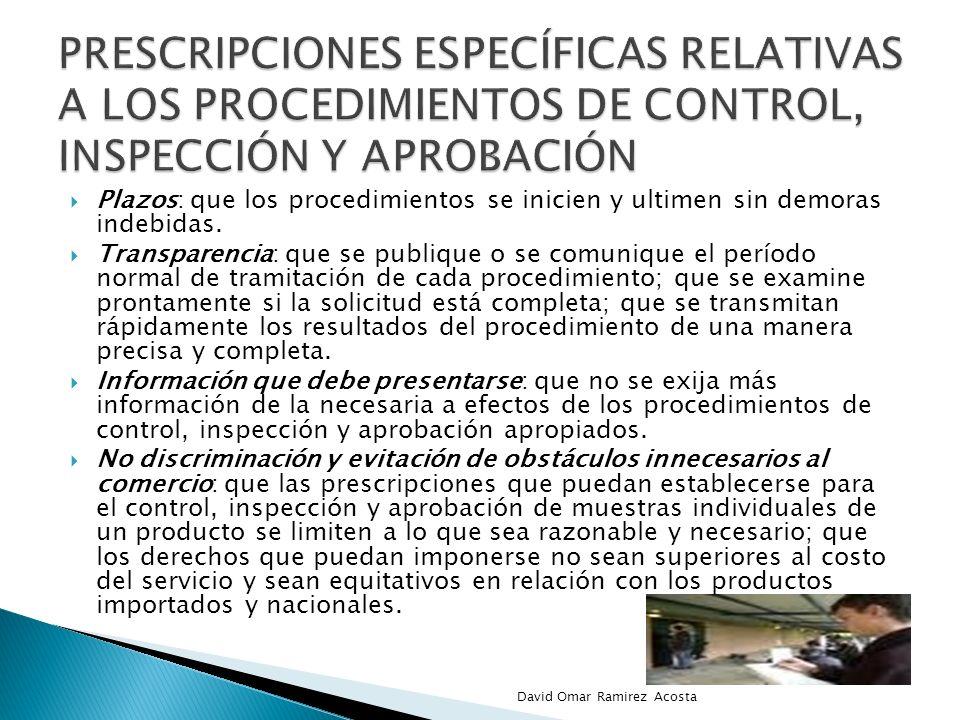 PRESCRIPCIONES ESPECÍFICAS RELATIVAS A LOS PROCEDIMIENTOS DE CONTROL, INSPECCIÓN Y APROBACIÓN