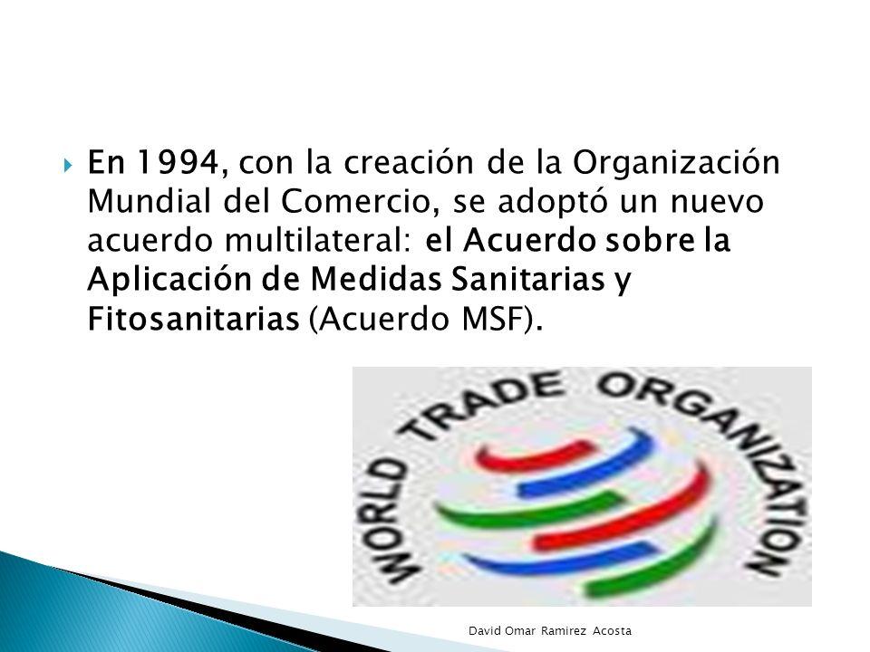 En 1994, con la creación de la Organización Mundial del Comercio, se adoptó un nuevo acuerdo multilateral: el Acuerdo sobre la Aplicación de Medidas Sanitarias y Fitosanitarias (Acuerdo MSF).