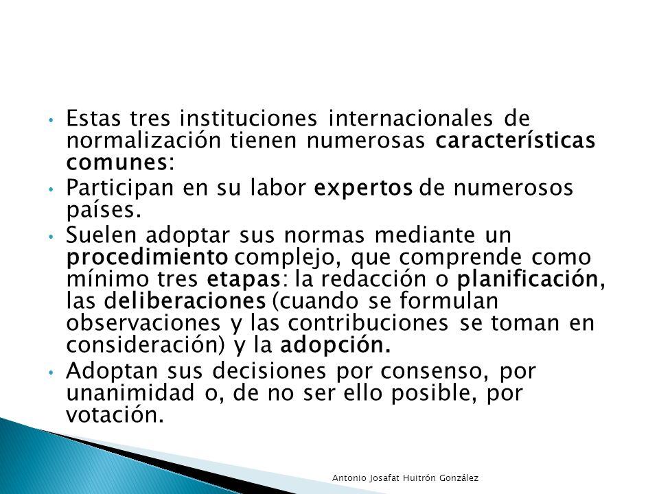 Participan en su labor expertos de numerosos países.