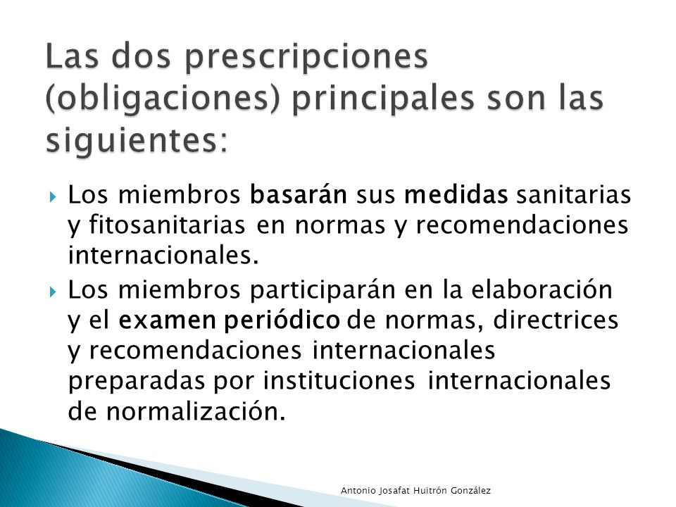 Las dos prescripciones (obligaciones) principales son las siguientes: