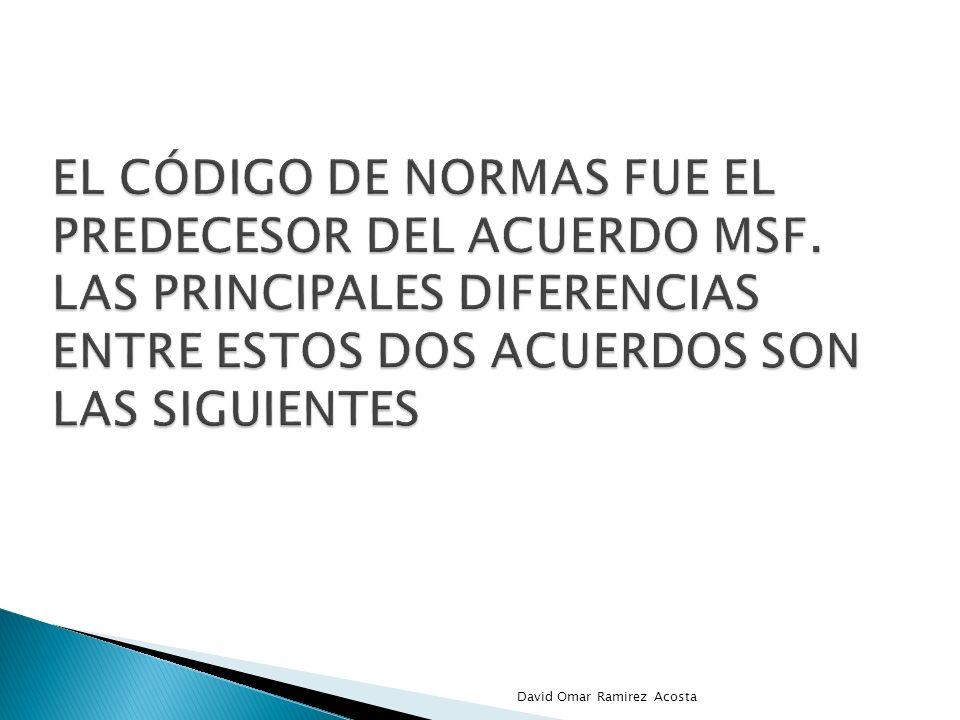El Código de Normas fue el predecesor del Acuerdo MSF