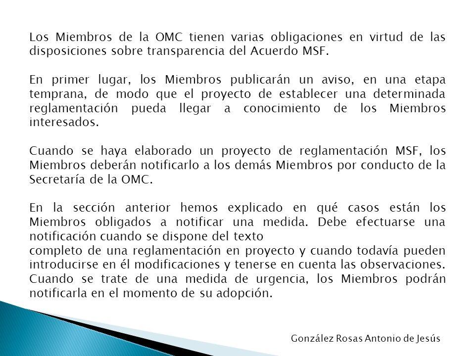 Los Miembros de la OMC tienen varias obligaciones en virtud de las disposiciones sobre transparencia del Acuerdo MSF.