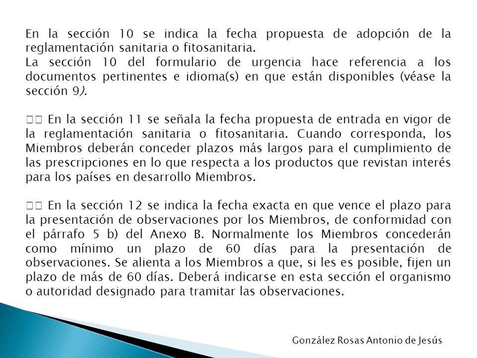 En la sección 10 se indica la fecha propuesta de adopción de la reglamentación sanitaria o fitosanitaria.