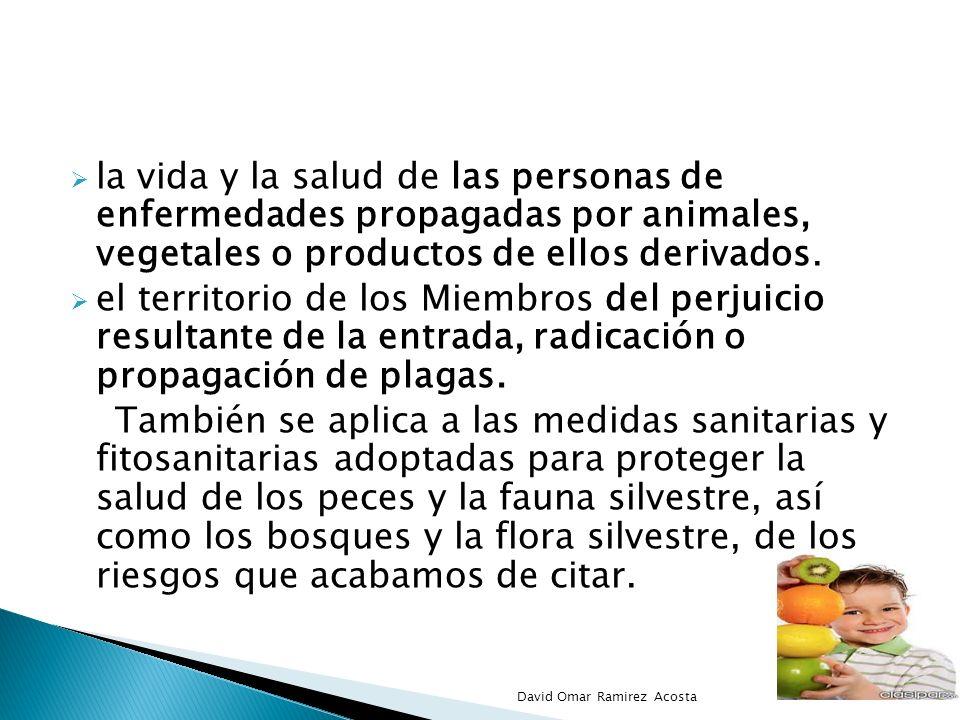 la vida y la salud de las personas de enfermedades propagadas por animales, vegetales o productos de ellos derivados.