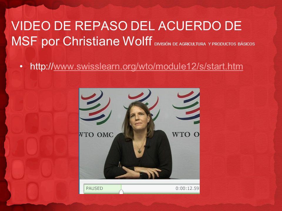 VIDEO DE REPASO DEL ACUERDO DE MSF por Christiane Wolff DIVISIÓN DE AGRICULTURA Y PRODUCTOS BÁSICOS