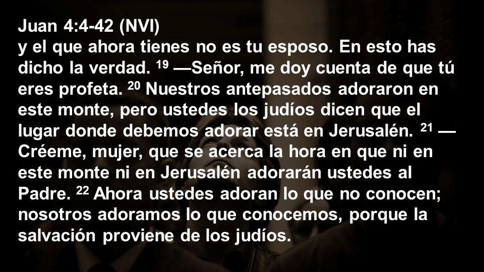 Juan 4:4-42 (NVI) y el que ahora tienes no es tu esposo