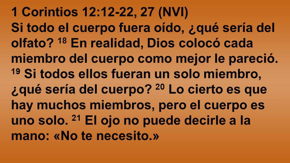 1 Corintios 12:12-22, 27 (NVI)