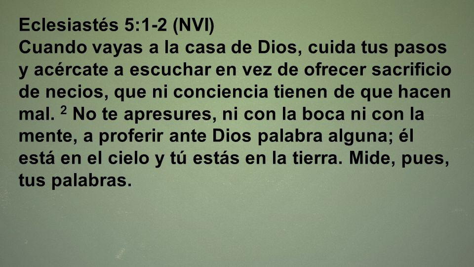 Eclesiastés 5:1-2 (NVI)