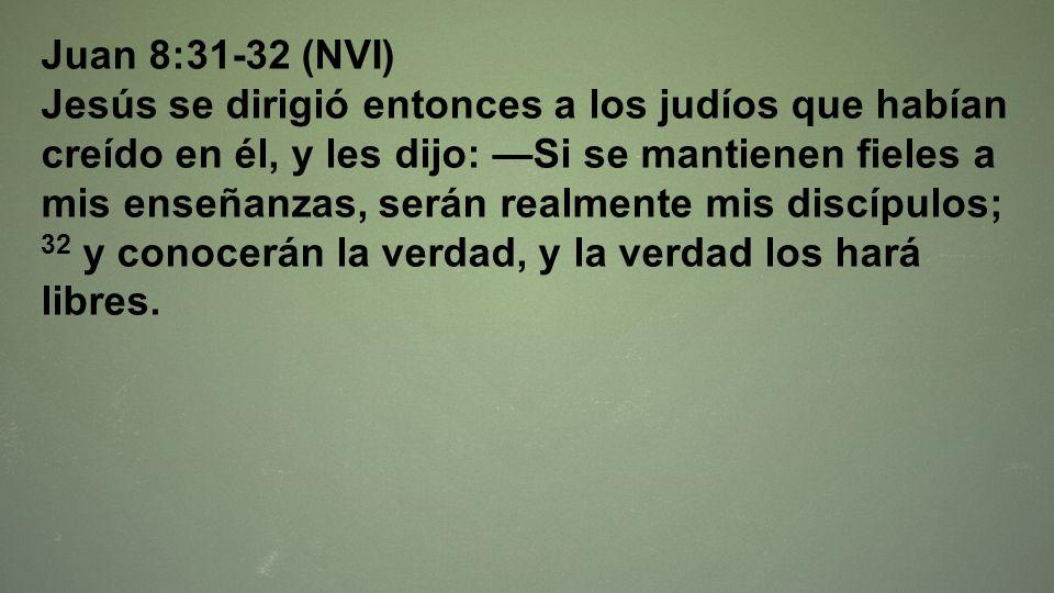 Juan 8:31-32 (NVI)
