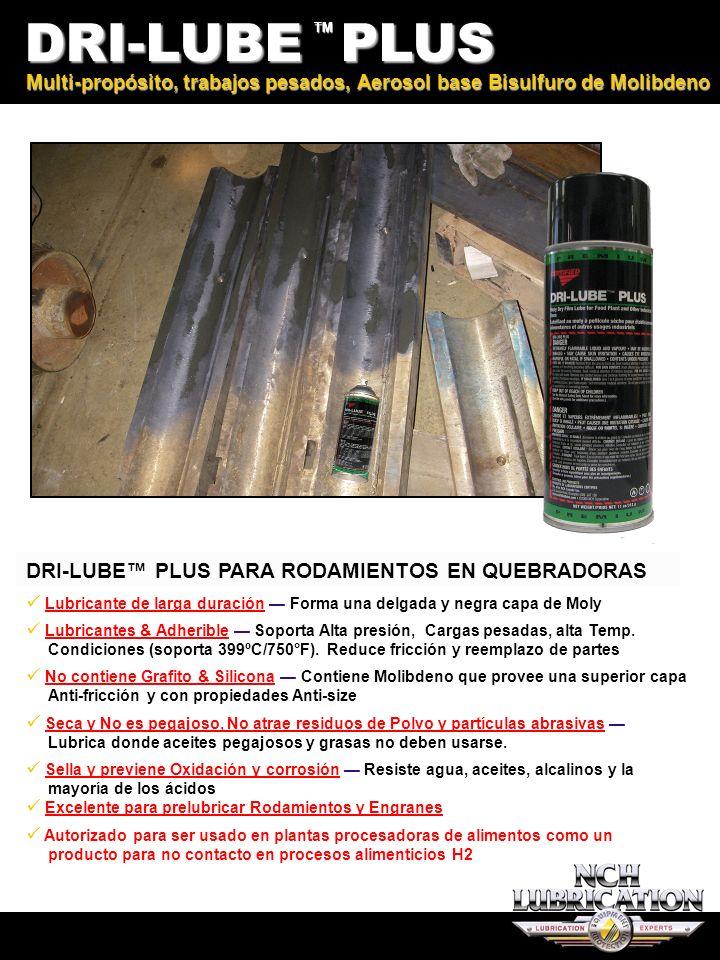 DRI-LUBE PLUS DRI-LUBE™ PLUS PARA RODAMIENTOS EN QUEBRADORAS