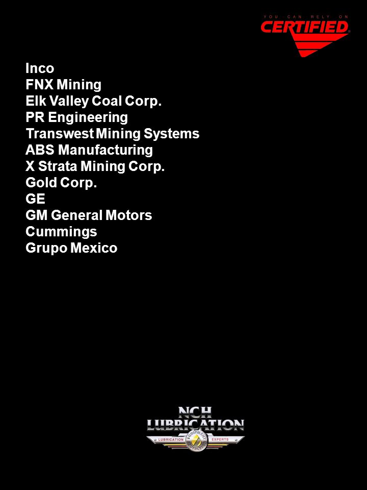 Inco FNX Mining. Elk Valley Coal Corp. PR Engineering. Transwest Mining Systems. ABS Manufacturing.
