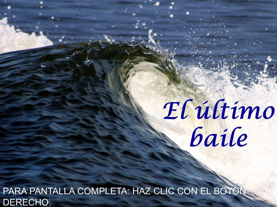 El último baile PARA PANTALLA COMPLETA: HAZ CLIC CON EL BOTON DERECHO.
