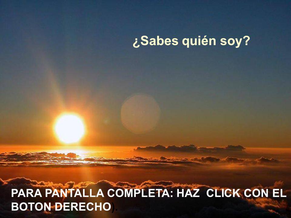 ¿Sabes quién soy PARA PANTALLA COMPLETA: HAZ CLICK CON EL BOTON DERECHO).