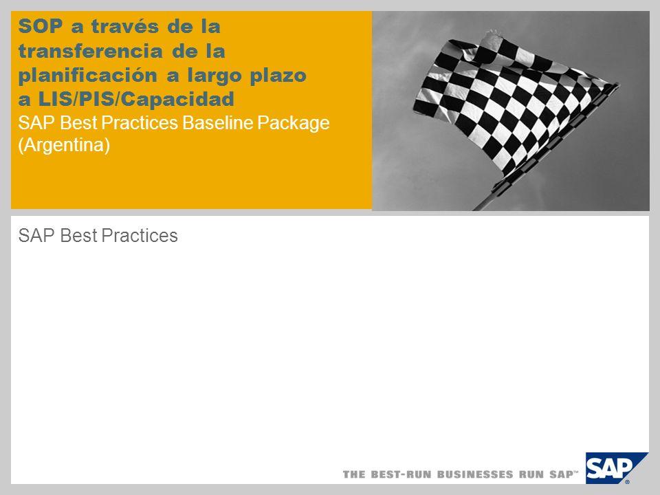 SOP a través de la transferencia de la planificación a largo plazo a LIS/PIS/Capacidad SAP Best Practices Baseline Package (Argentina)