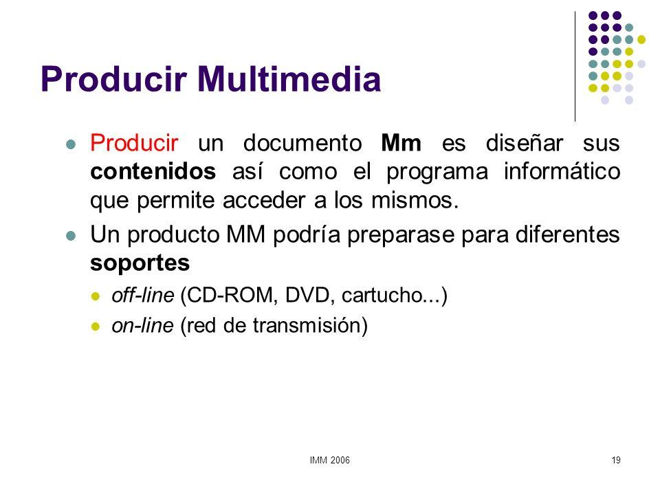 Producir Multimedia Producir un documento Mm es diseñar sus contenidos así como el programa informático que permite acceder a los mismos.
