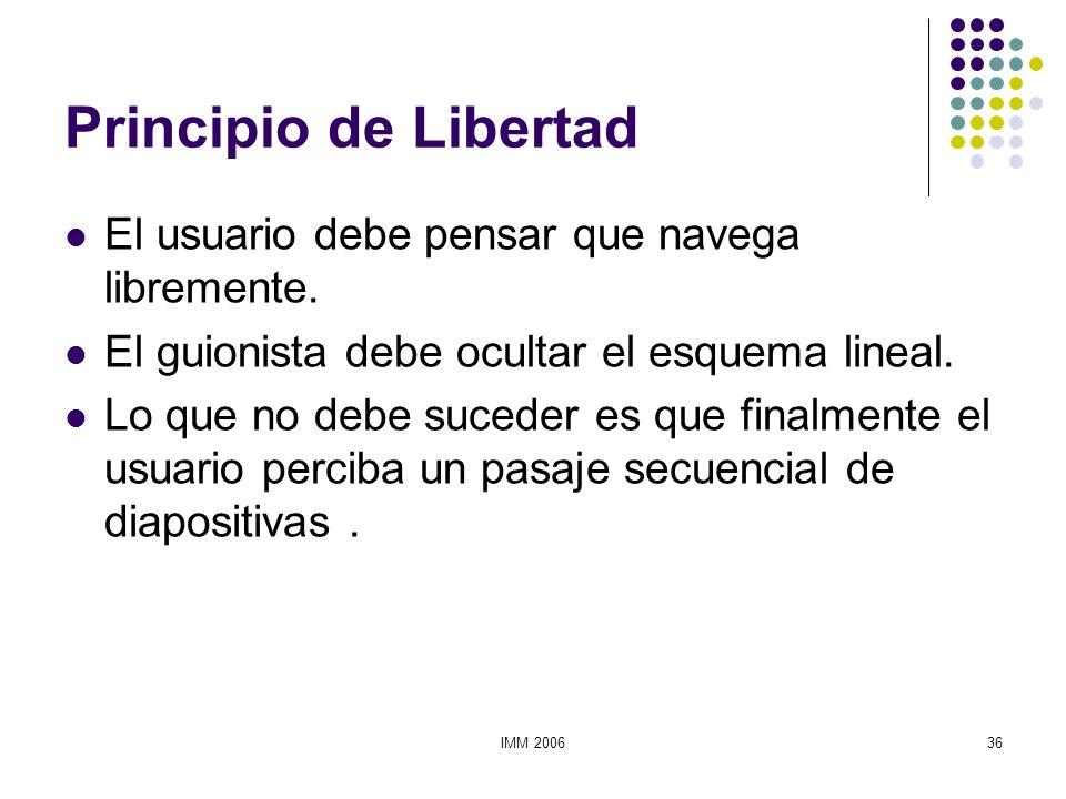 Principio de Libertad El usuario debe pensar que navega libremente.