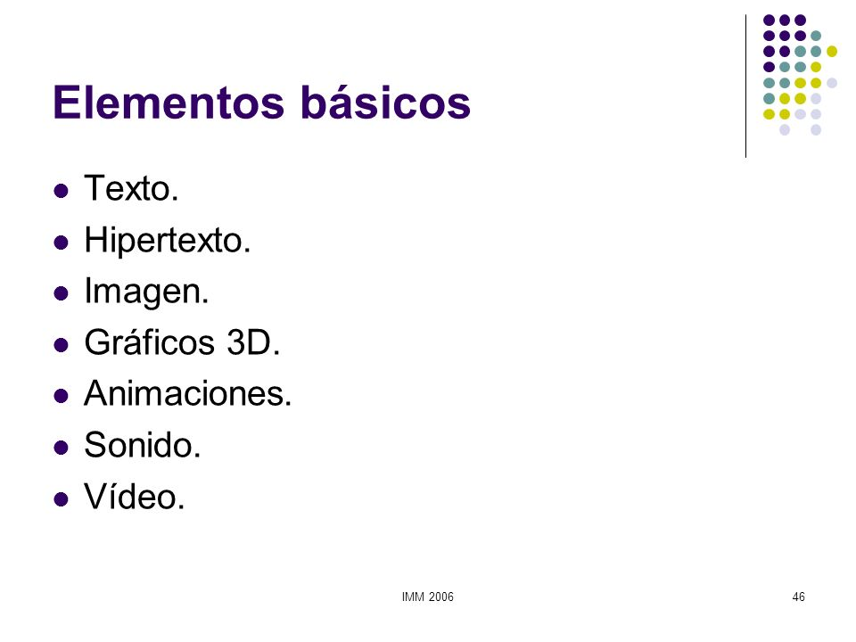 Elementos básicos Texto. Hipertexto. Imagen. Gráficos 3D. Animaciones.