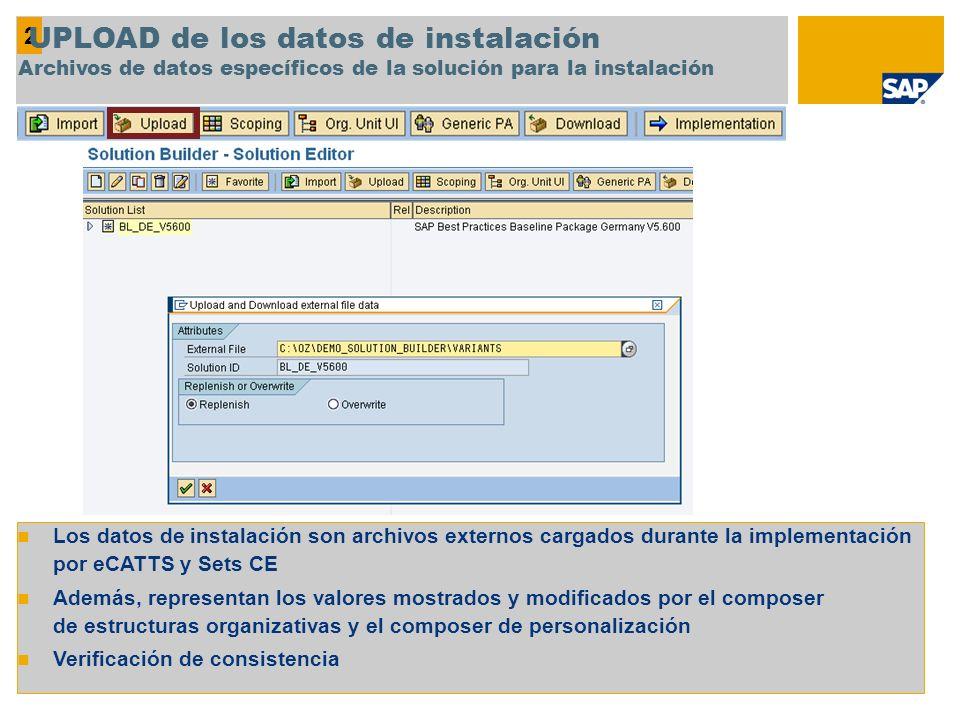 2 UPLOAD de los datos de instalación Archivos de datos específicos de la solución para la instalación.