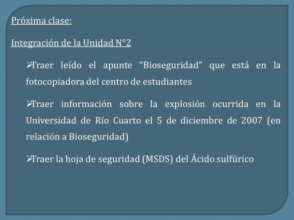 Próxima clase:Integración de la Unidad N°2. Traer leído el apunte Bioseguridad que está en la fotocopiadora del centro de estudiantes.