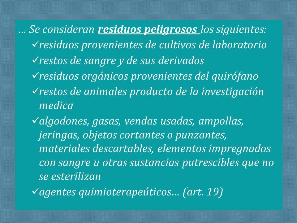 … Se consideran residuos peligrosos los siguientes: